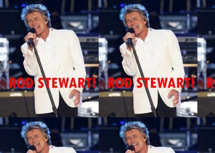 ROD STEWART!!