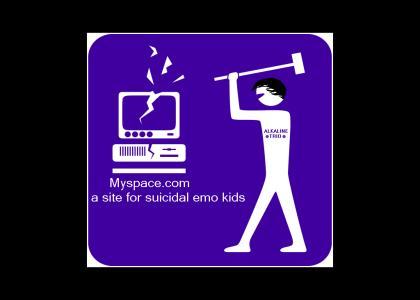 Myspace.com-A site for emo kids.