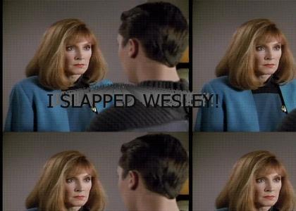 I SLAPPED WESLEY!