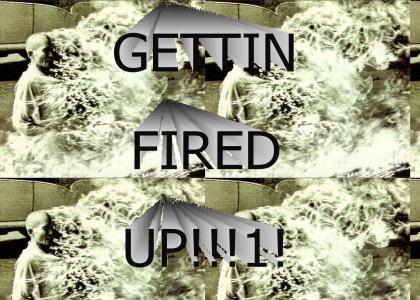 Fire it up!