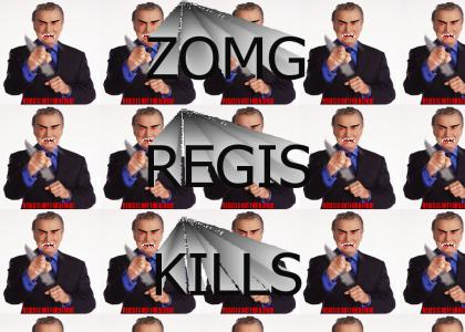 REGIS KILLS ZOMG