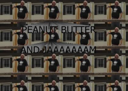 PEANUT BUTTER AND JAAAAAAAAAM