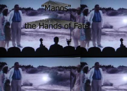 """Manos"" the hands of fate"