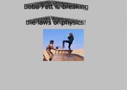 Boba Fett breaks the laws of physics