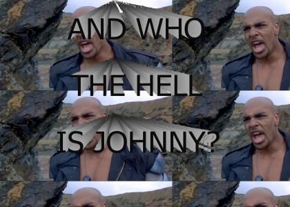 AND WHO THE HELL IS JOHNNY?