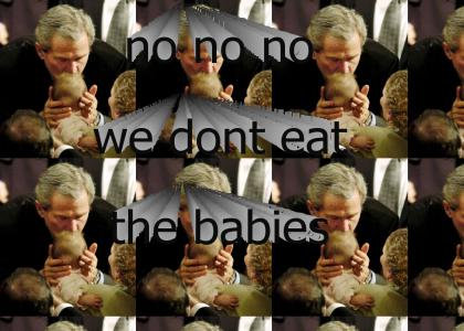 Our president eats babys