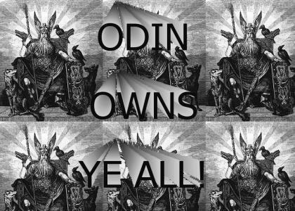 Odin Owns Ye All