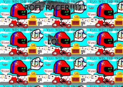 ROFL RACER!!!1