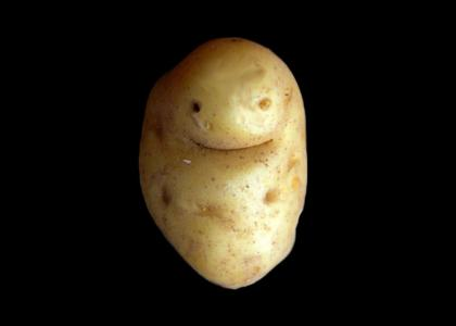Your Potato Have Just Been Revived