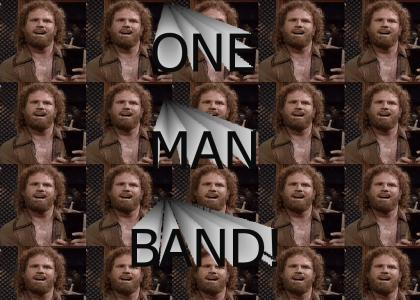 One Man Band!