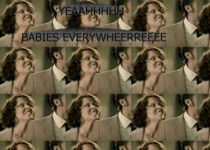 BABIES EVERYWHERE