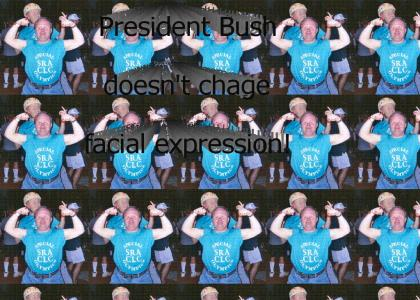Bush doesn't change facial expressions!