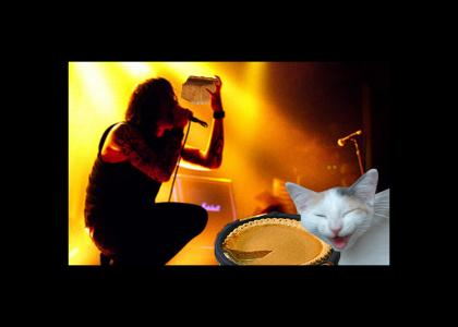 CAT GAVE ME A PIIIIIIIIIIIIIIE!!!