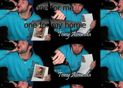 pour a 40 for tony almeida...