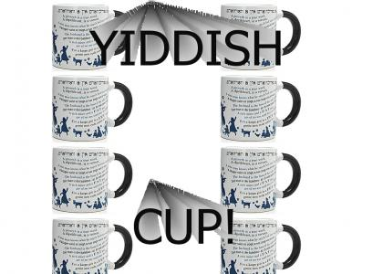 Rock you like a..... YIDDISH CUP
