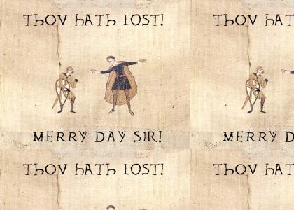 Thou Hath Lost!