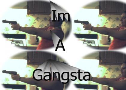 Gangsta me