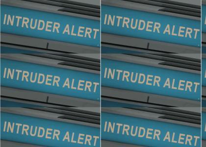 INTRUDER ALERT INTRUDER ALERT (refresh)