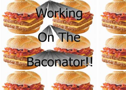 Workin On The Baconator