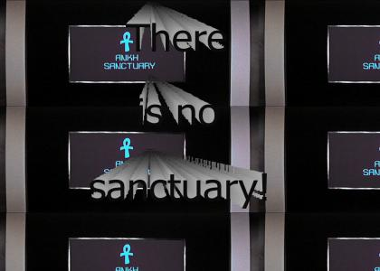 There is no sanctuary!