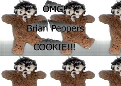OMG! Brian Peppers COOKIE!!
