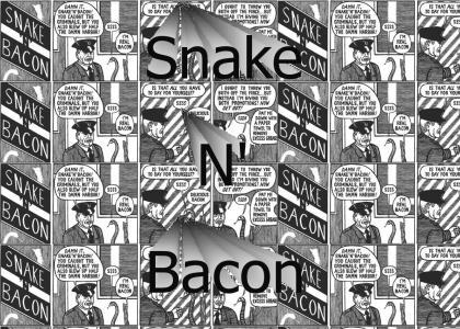 Snake n' Bacon