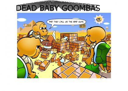 DEAD BABY GOOMBAS