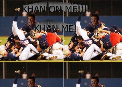 Khan on me