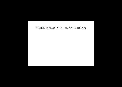 Scientology is Unamerican!