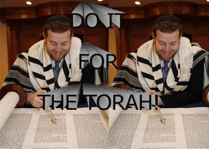 DO IT FOR THE TORAH