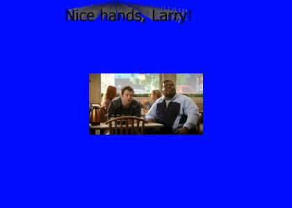 Nice Hands, Larry! (Refresh)