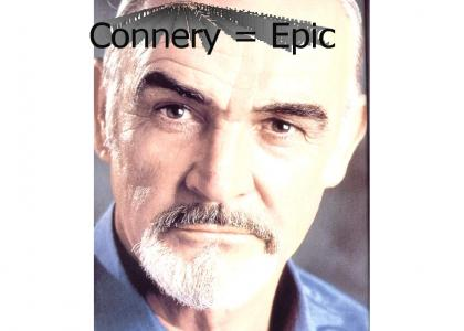 Sean Connery is inherently epic