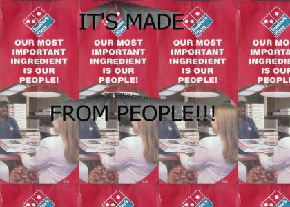 Domino's Pizza is People!  IT'S PEOPLE!!!
