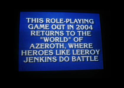 Leeroy Jenkins invades Jeopardy!