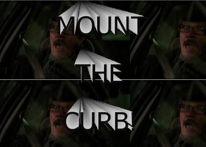 MOUNT THE CURB!