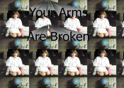 Your Arms Are Broken
