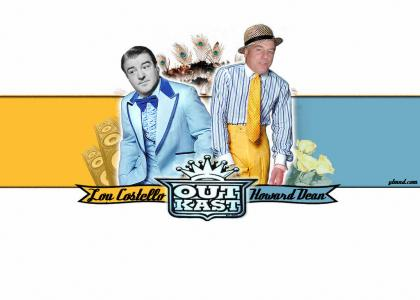 howard dean & lou costello do outkast