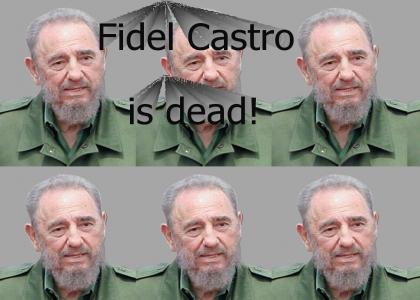 Fidel Castro is...
