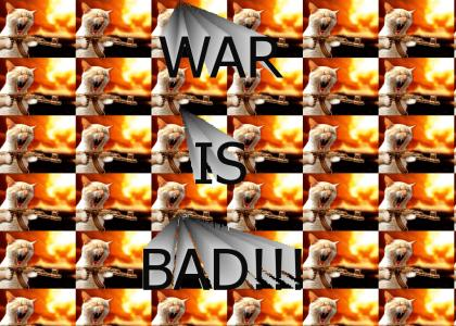 War is bad..