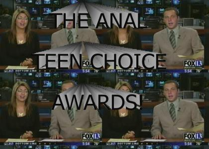 The Anal Teen Choice Awards!