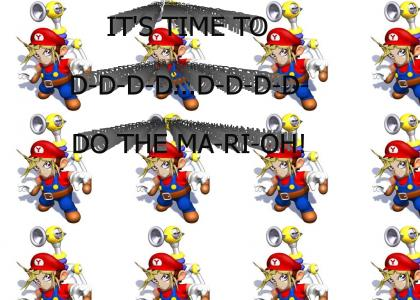 It's time to D-D-Do the Ma-Ri-Oh!