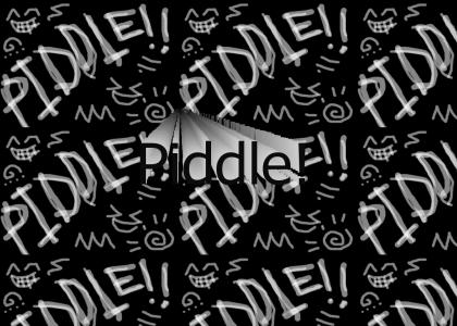 Piddle!