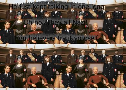 Everyone but Picard is a Nazi!