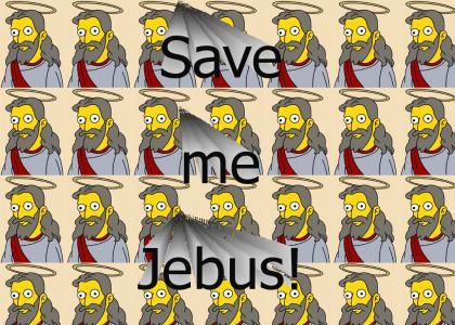 Save me Jebus!