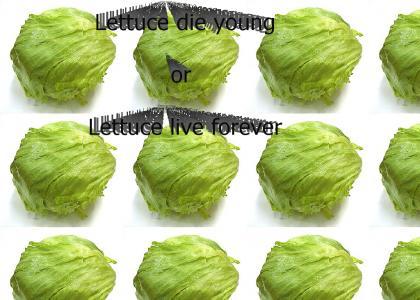Lettuce die young