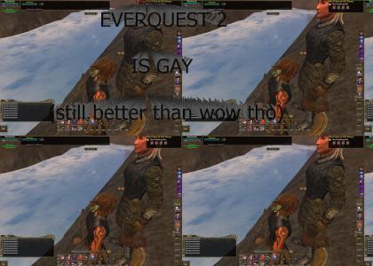 Everquest 2 is gay. (still better than wow)