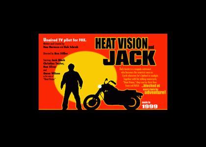 Heat Vision & Jack