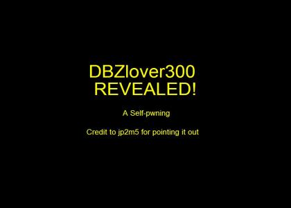 DBZlover300 Revealed: A Self-Pwning