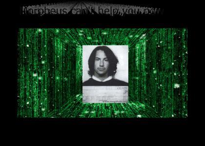 Morpheus, Get Me An Exit!