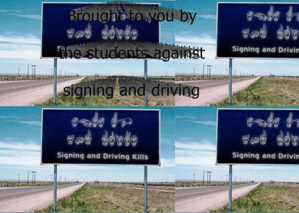 Signing and Driving